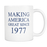 Making America Great Since 1977 Mug - Trendsy Tees