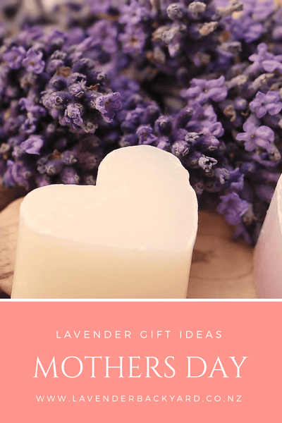 Happy Mothers Day: Lavender Gift Ideas from NZ Lavender Farm, Lavender Backyard Garden