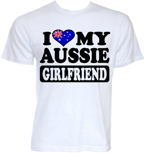 I Love my Australian Girlfriend T-shirt