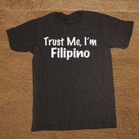 Trust Me I'm Filipino Philippines Nation Pride T-Shirt