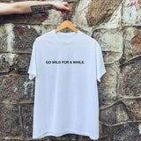 Go Wild for a While T-shirt