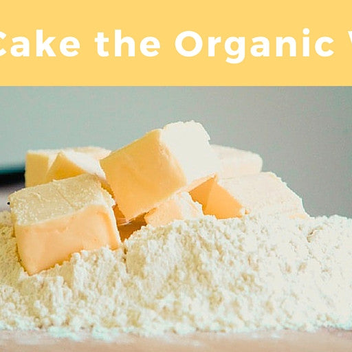 Bake a Cake the Organic Way
