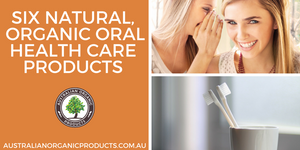Six natural, organic oral health care products