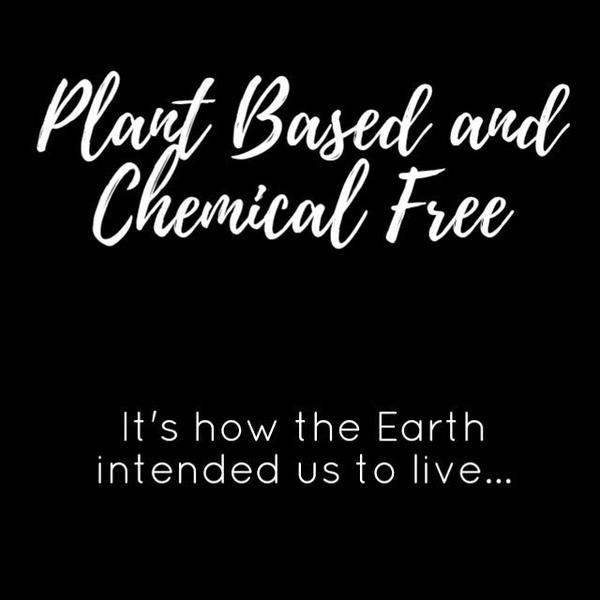 Plant based and chemical free