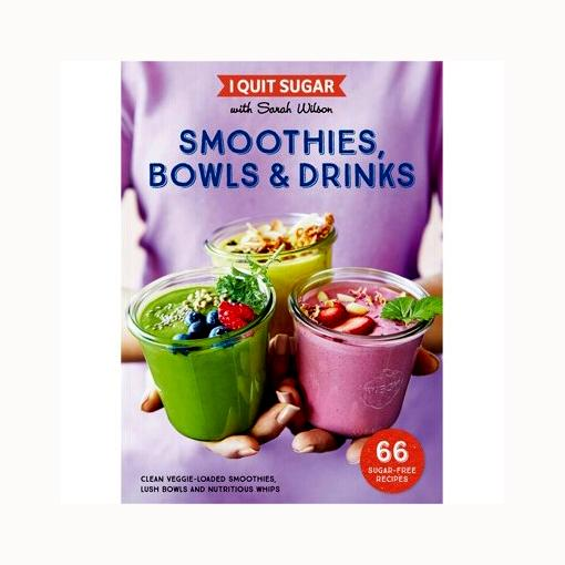 BOOK I Quit Sugar: Smoothies & Drinks by Sarah Wilson