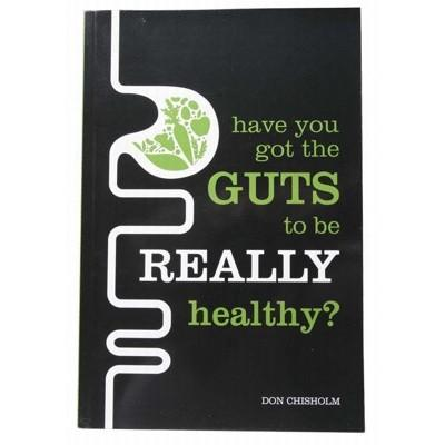 BOOK Have You Got The Guts To Be Healthy- - by Don Chisholm
