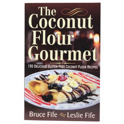 BOOK The Coconut Flour Gourmet by Dr.Bruce Fife