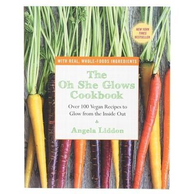 BOOK Oh She Glows Cookbook by Angela Liddon