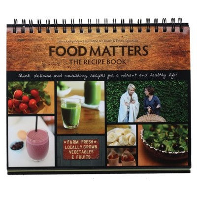FOOD MATTERS The Ultimate Companion Food Matters The Recipe Book