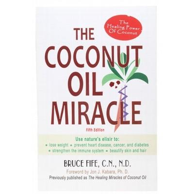 BOOK The Coconut Oil Miracle - by Bruce Fife