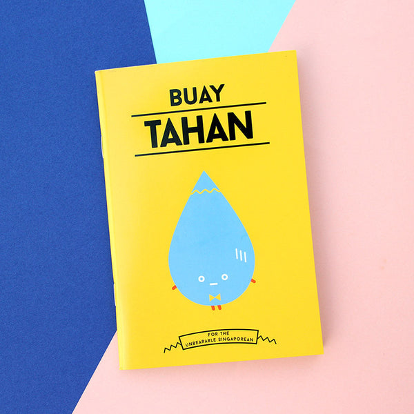 Strangely Singaporean Notebook – Buay Tahan