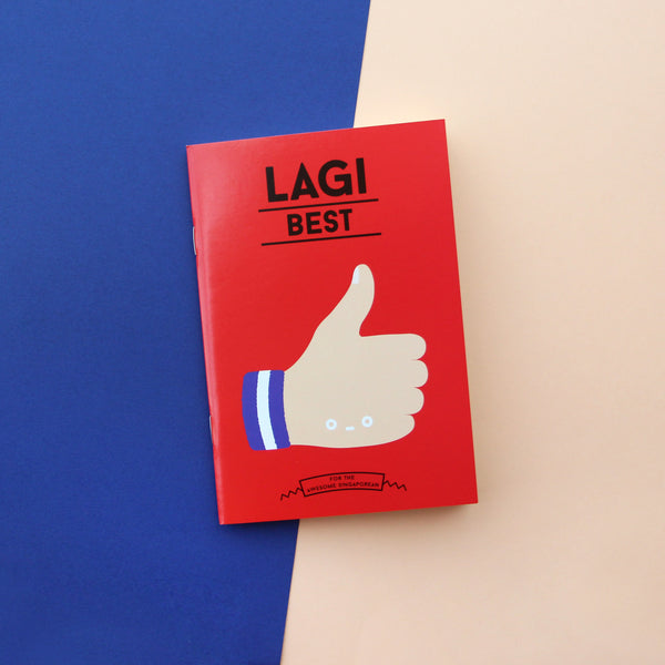 Strangely Singaporean Notebook – Lagi Best