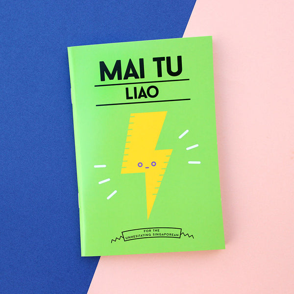 Strangely Singaporean Notebook – Mai Tu Liao