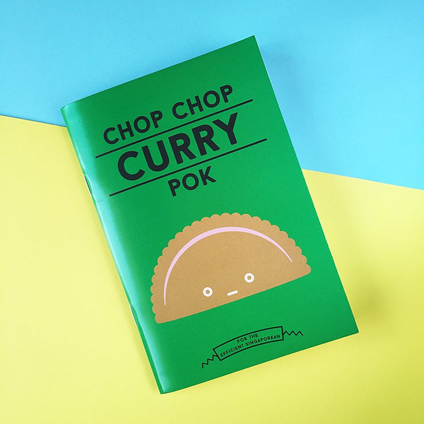Strangely Singaporean Notebook – Chop Chop Curry Pok