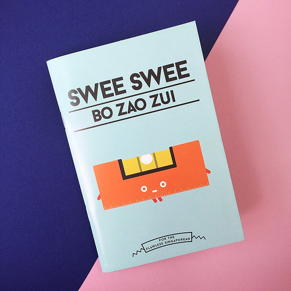 Strangely Singaporean Notebook – Swee Swee Bo Zao Zui
