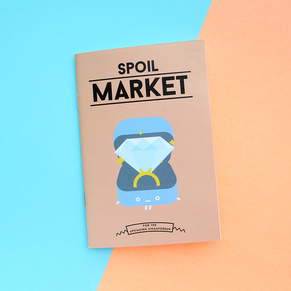 Strangely Singaporean Notebook – Spoil Market