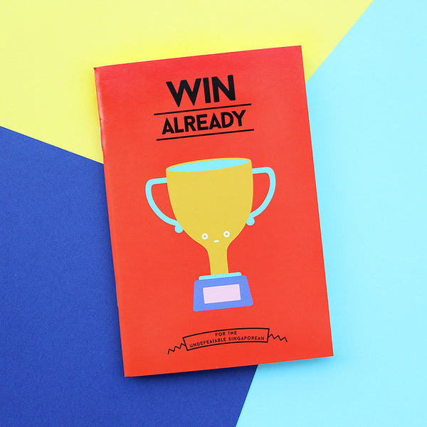 Strangely Singaporean Notebook – Win Already