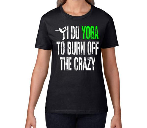 I do yoga to burn off the crazy Womens T-Shirt-Womens T-Shirt-Black-S-Eager Threads