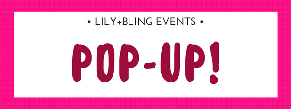 LILY+BLING pop up store, fleas, sales