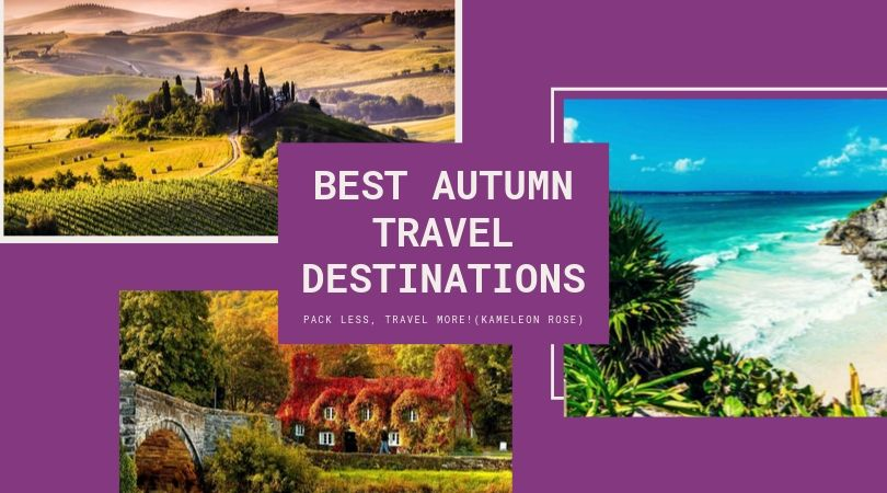 Best Travel Destinations this Autumn!