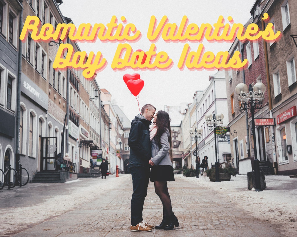 Romantic Valentine's Day Date Ideas