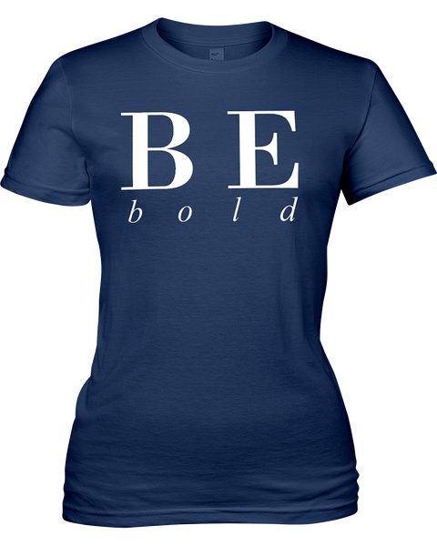 Be Bold | Ladies Jersey Tee
