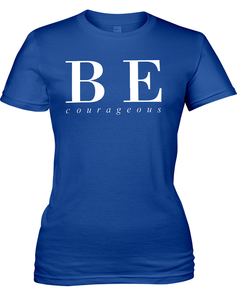 Be Courageous | Jersey Fitted Tee