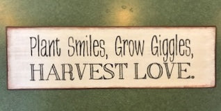 Plant Smiles, Grow Giggles, Harvest Love - Garden Sign