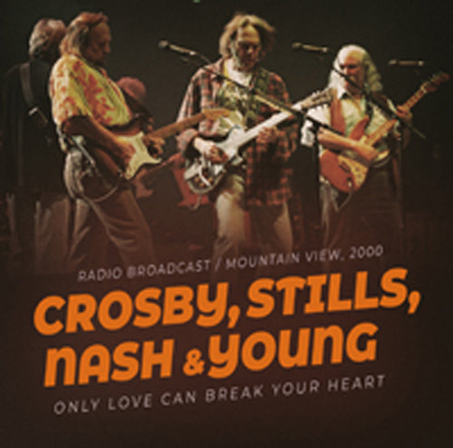 ONLY LOVE CAN BREAK YOUR HEART by CROSBY STILLS NASH & YOUNG Compact Disc   pre order