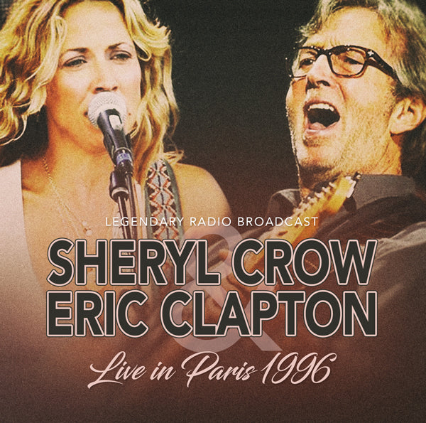 LIVE IN PARIS 1996 by SHERYL CROW & ERIC CLAPTON Compact Disc 1149672
