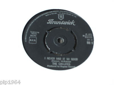"chi lites i never had it so good 1973 uk brunswick label 7"" br 9 excellent"