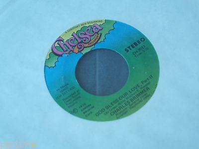 "charles brimmer  god bless our love  1975 usa chelsea label  7"" single excellent"