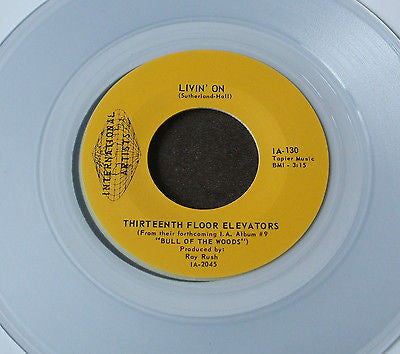 "the 13th floor elevators   livin' on   7"" clear  vinyl  reissue   mint"