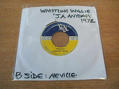 "whistling willie J.A. anyday  1972 v and n label jamaican pressing vinyl 7"" 45"