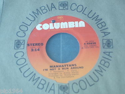 "the manhattans i'm not a run around 1973 usa columbia label 7"" single  excellent"