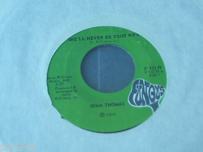 "irma thomas she'll never be your wife  1973 usa fungus label 7"" single f1519 ex"