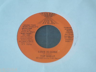 "top shelf   love is gone  1980 usa sound trek label 7"" single st 10541 excellent"