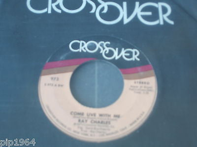 "ray charles come live with me  1973 usa crossover  label  7"" single ex ex"