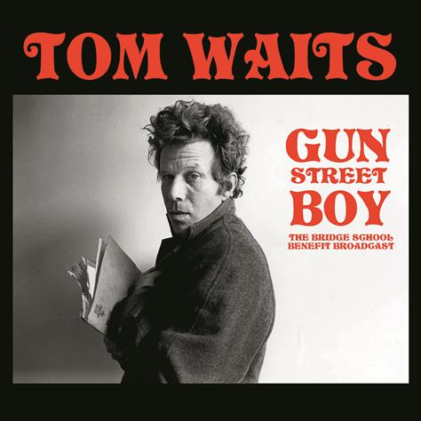 TOM WAITS - GUN STREET BOY: the bridge school benefit broadcast   VINYL LP
