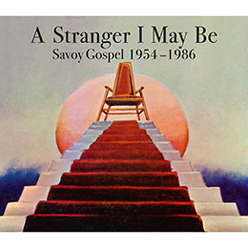 A Stranger I May Be Savoy Gospel 1954-1986 CD x 3 HJRCD079
