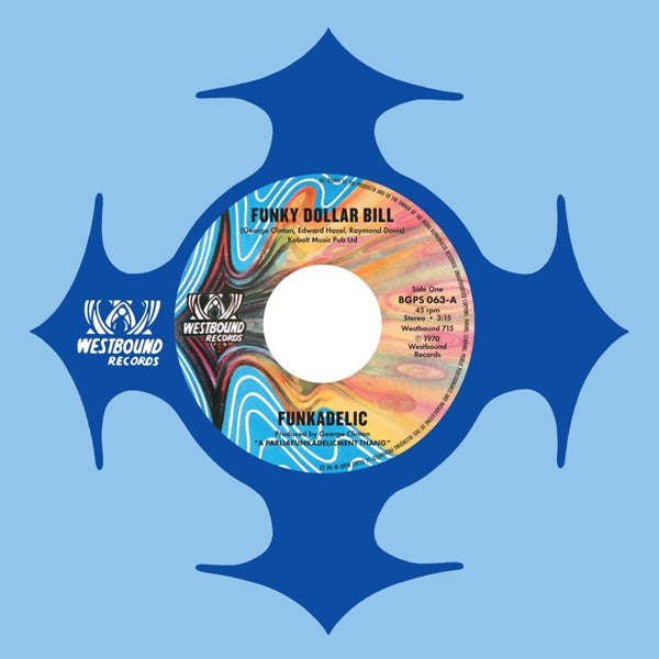 "FUNKY DOLLAR BILL by FUNKADELIC Vinyl 7""  BGPS063"