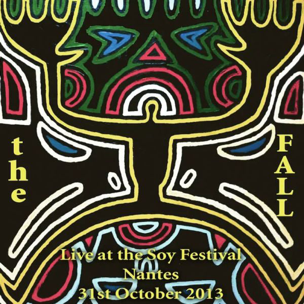 LIVE AT THE SOY FESTIVAL NANTES, 2013 by FALL, THE Compact Disc  COGGZ137CD