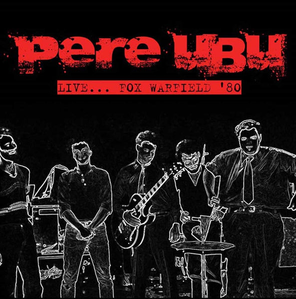 LIVE…FOX WARFIELD '80  by PERE UBU  Compact Disc  INTRCD0011