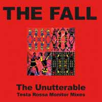 UNUTTERABLE - TESTA ROSSA MONITOR MIXES  by FALL, THE  Vinyl LP  LETV569LP