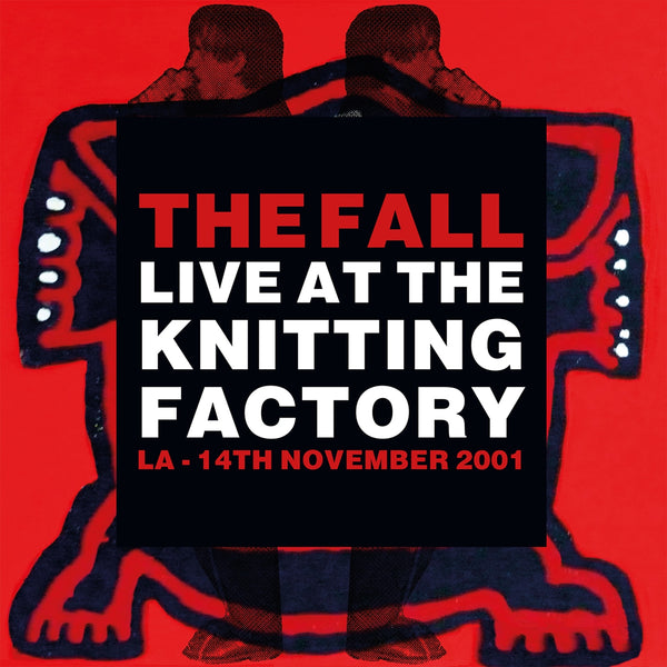 LIVE AT THE KNITTING FACTORY - LA - 14 NOVEMBER 2001 by FALL, THE Vinyl LP  LETV579LP