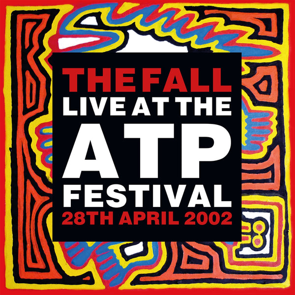 LIVE AT THE ATP FESTIVAL - 28 APRIL 2002 by FALL, THE Vinyl Double Album  LETV580LP