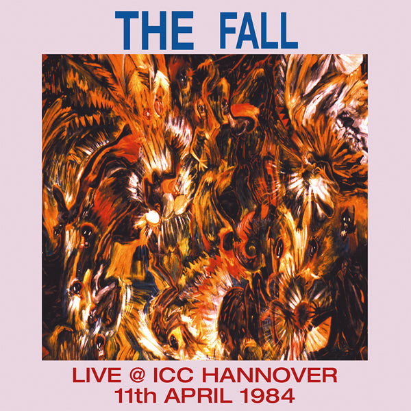 LIVE AT ICC HANNOVER 1984 by FALL, THE Vinyl Double Album  LETV608LP