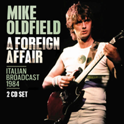A FOREIGN AFFAIR (2CD) by MIKE OLDFIELD Compact Disc Double LFM2CD648
