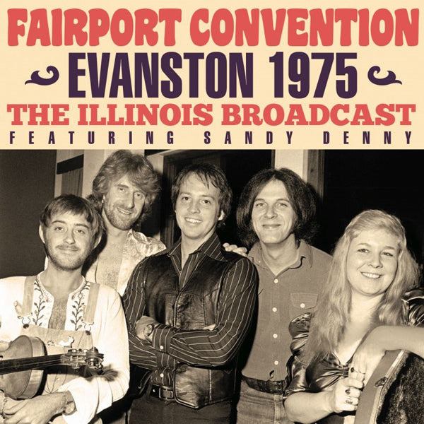 EVANSTON 1975 by FAIRPORT CONVENTION Compact Disc LFMCD654