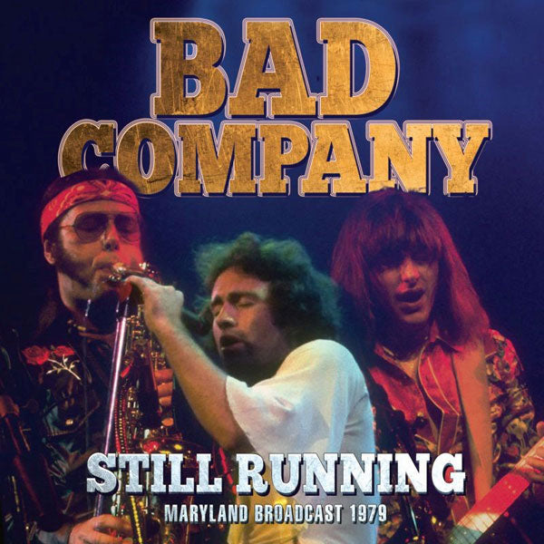 STILL RUNNING by BAD COMPANY Compact Disc  LFMCD657